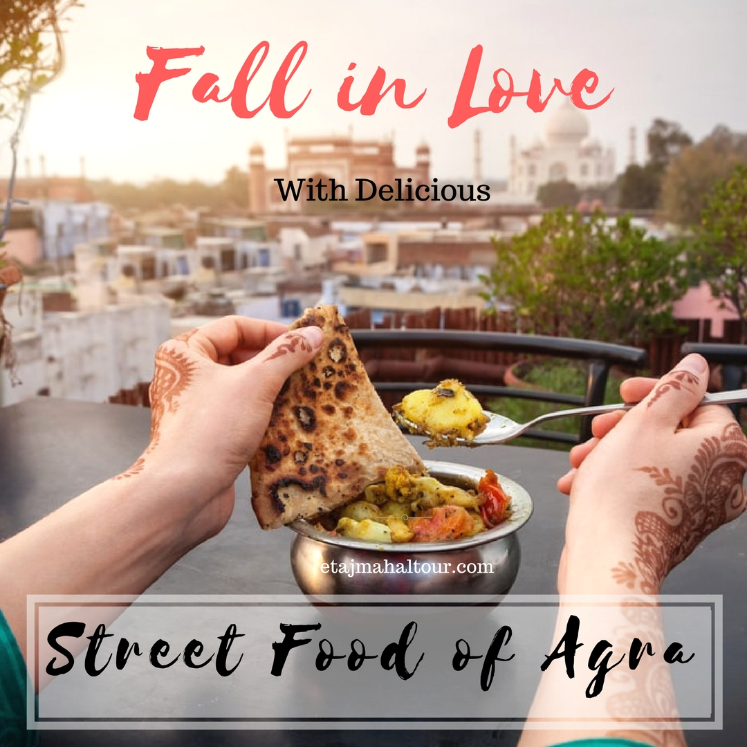 fall in love with the delicious street food in agra