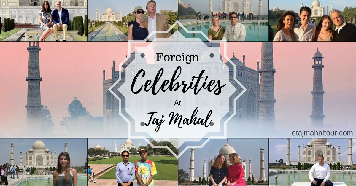 visit of foreign celebrities at taj mahal in agra