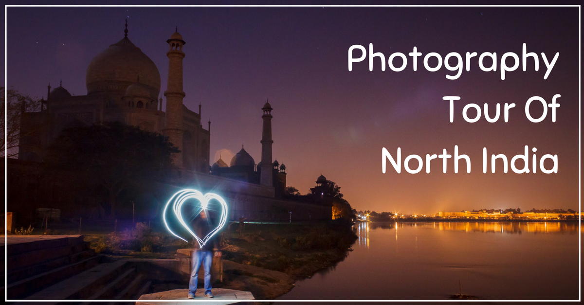 photography tour of north india - photographs describing north india