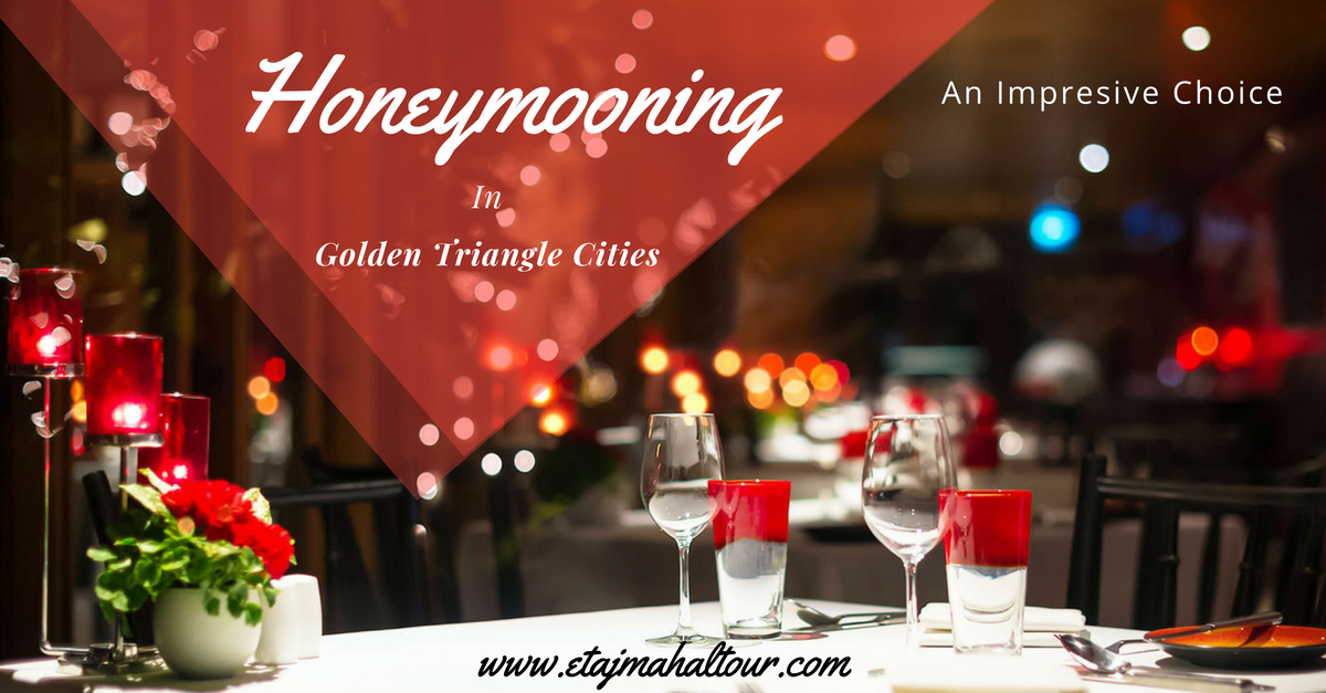 honeymooning in golden triangle cities - an impressive choice